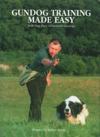Tawnyhill Gundogs - Gundog Training Made Easy by Tony Price book